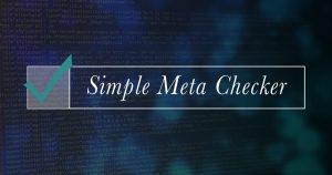 開発環境でも使えるメタ情報チェックツール「Simple Meta Checker」を作りました